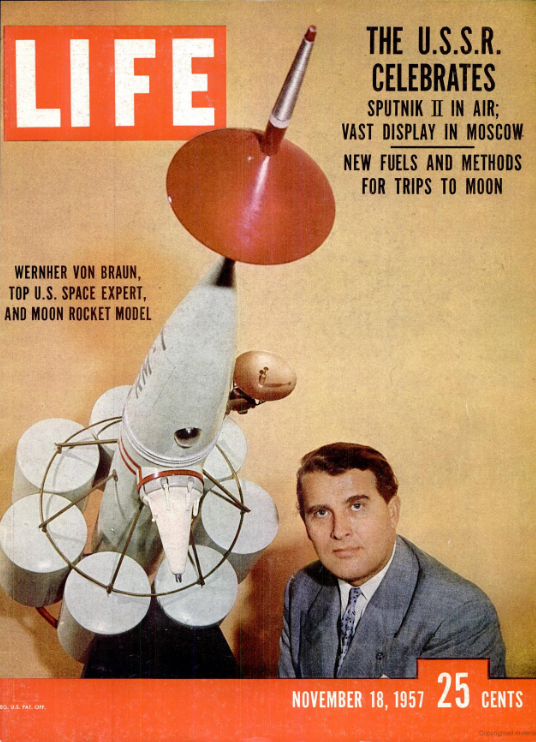 Stranger than fiction: Wernher von Braun on the cover of Life Magazine, 18th November 1957
